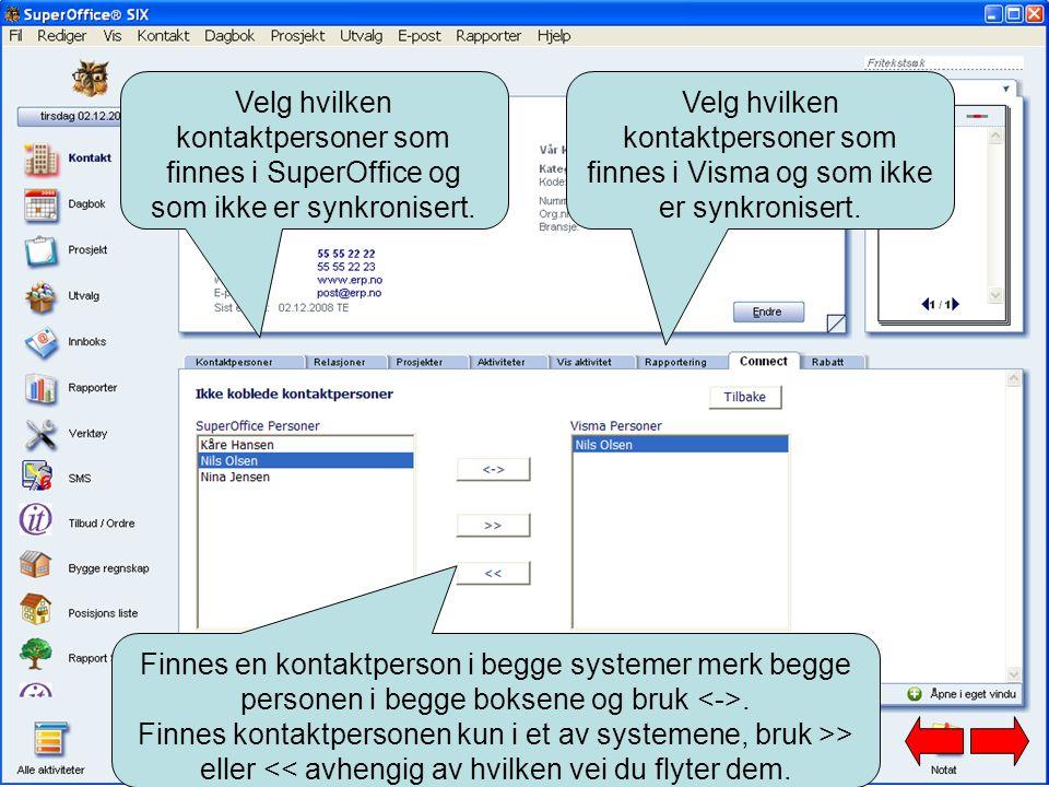 Velg hvilken kontaktpersoner som finnes i SuperOffice og som ikke er synkronisert. Velg hvilken kontaktpersoner som finnes i Visma og som ikke er synk