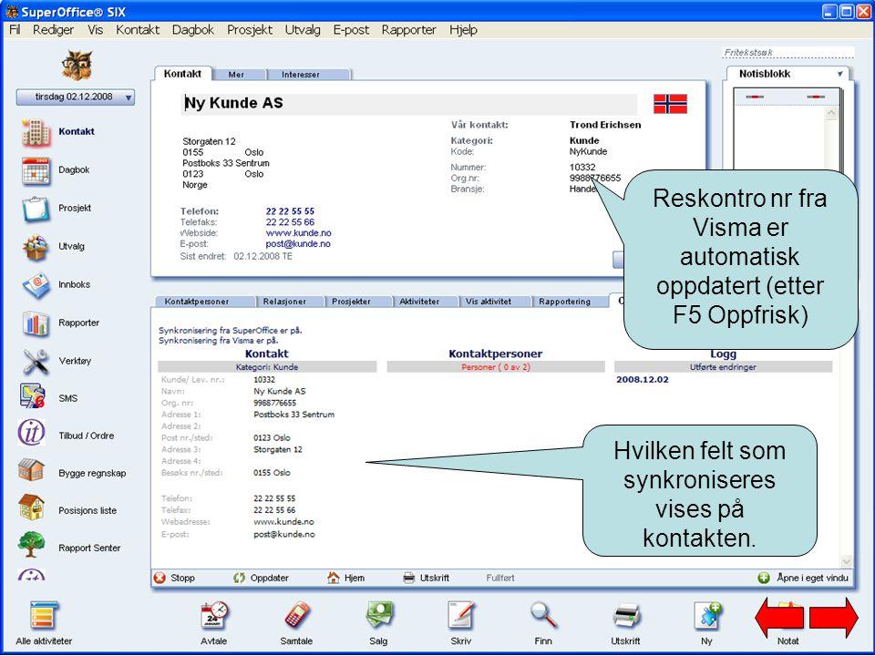 Reskontro nr fra Visma er automatisk oppdatert (etter F5 Oppfrisk) Hvilken felt som synkroniseres vises på kontakten.