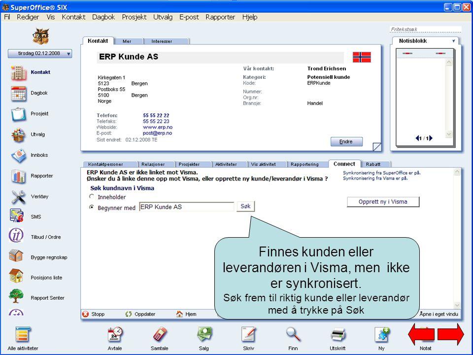 Finnes kunden eller leverandøren i Visma, men ikke er synkronisert. Søk frem til riktig kunde eller leverandør med å trykke på Søk