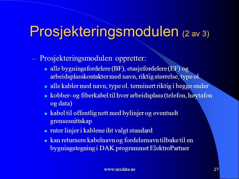 www.mxdata.no27 Prosjekteringsmodulen (2 av 3) – Prosjekteringsmodulen oppretter:  alle bygningsfordelere (BF), etasjefordelere (EF) og arbeidsplassk