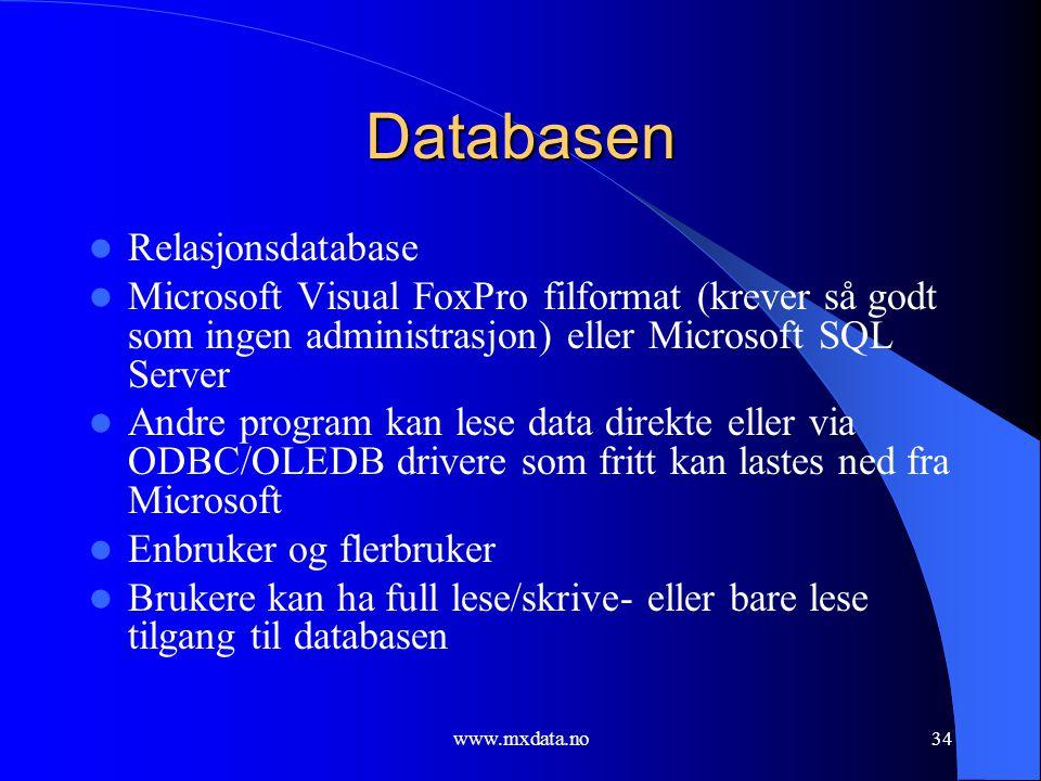 www.mxdata.no34 Databasen  Relasjonsdatabase  Microsoft Visual FoxPro filformat (krever så godt som ingen administrasjon) eller Microsoft SQL Server