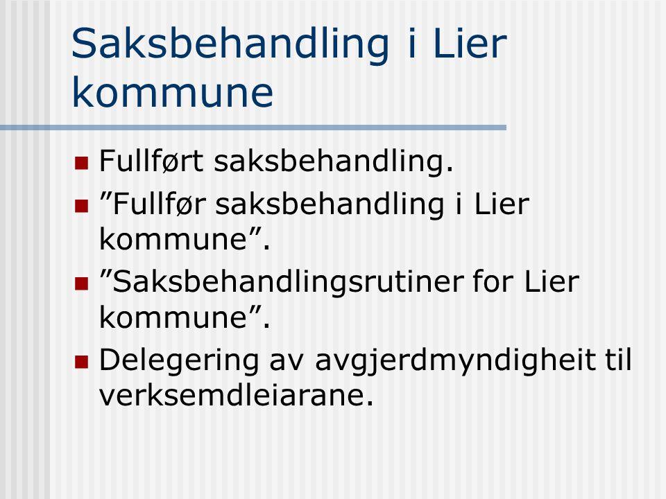 """Saksbehandling i Lier kommune  Fullført saksbehandling.  """"Fullfør saksbehandling i Lier kommune"""".  """"Saksbehandlingsrutiner for Lier kommune"""".  Del"""