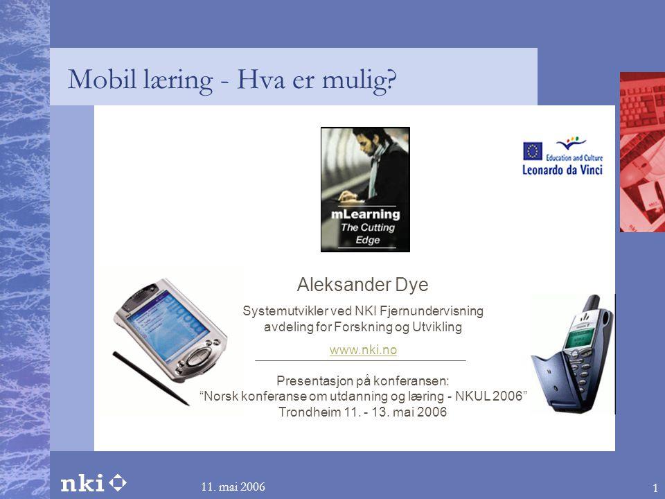 11.mai 2006 1 Mobil læring - Hva er mulig.