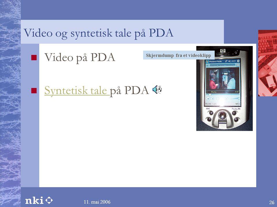 11. mai 2006 26 Video og syntetisk tale på PDA  Video på PDA  Syntetisk tale på PDA Syntetisk tale Skjermdump fra et videoklipp