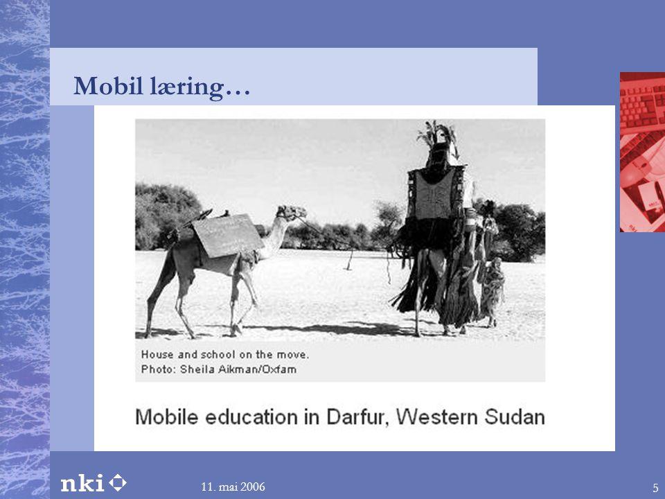 11. mai 2006 5 Mobil læring…