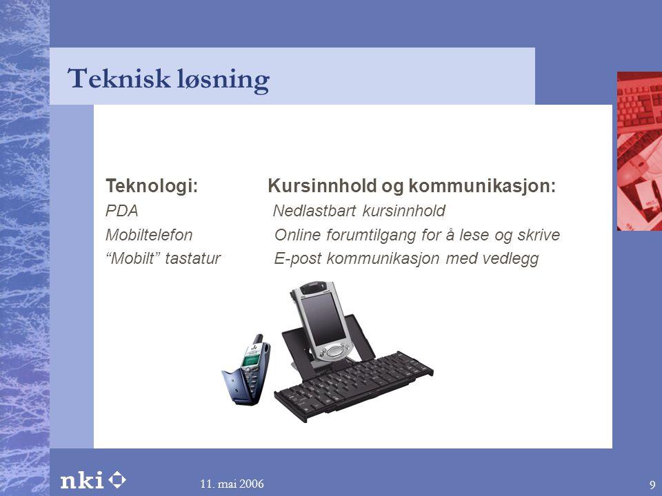 """11. mai 2006 9 Teknologi: Kursinnhold og kommunikasjon: PDA Nedlastbart kursinnhold Mobiltelefon Online forumtilgang for å lese og skrive """"Mobilt"""" tas"""