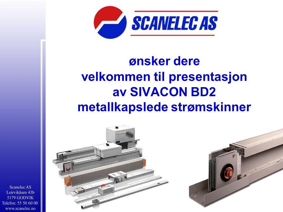 ønsker dere velkommen til presentasjon av SIVACON BD2 metallkapslede strømskinner
