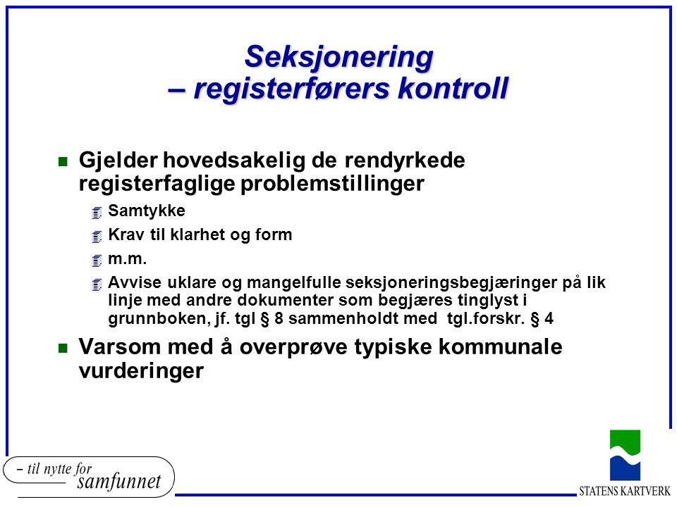 Seksjonering – registerførers kontroll n Gjelder hovedsakelig de rendyrkede registerfaglige problemstillinger 4 Samtykke 4 Krav til klarhet og form 4 m.m.