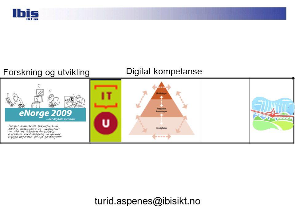 turid.aspenes@ibisikt.no Forskning og utvikling Digital kompetanse