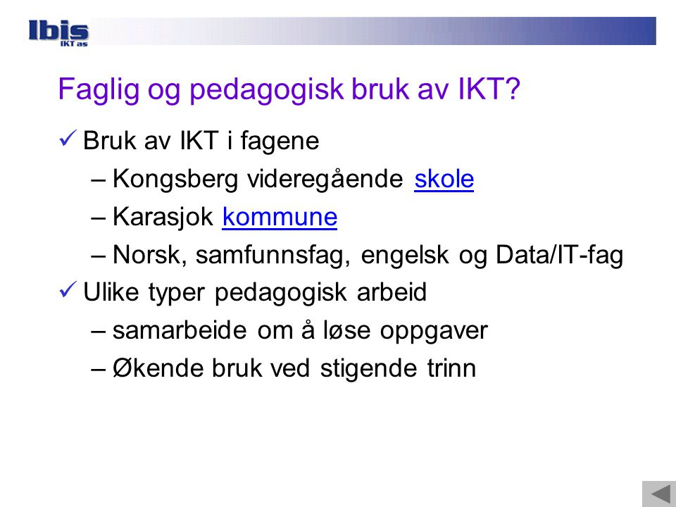 Faglig og pedagogisk bruk av IKT.