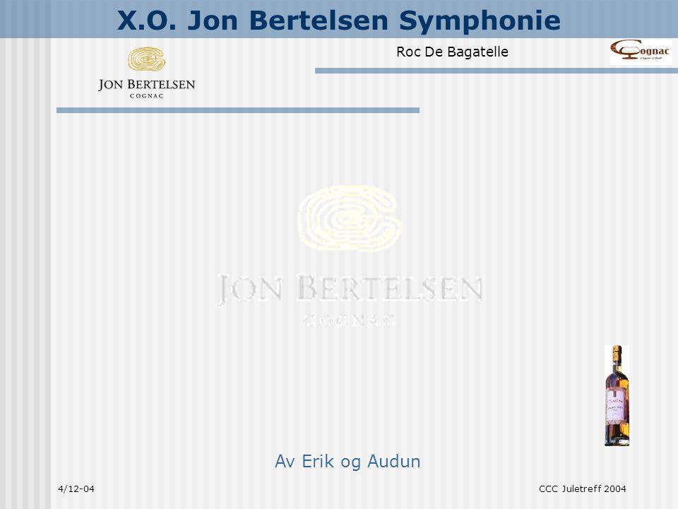 Roc De Bagatelle X.O. Jon Bertelsen Symphonie 4/12-04CCC Juletreff 2004 Av Erik og Audun