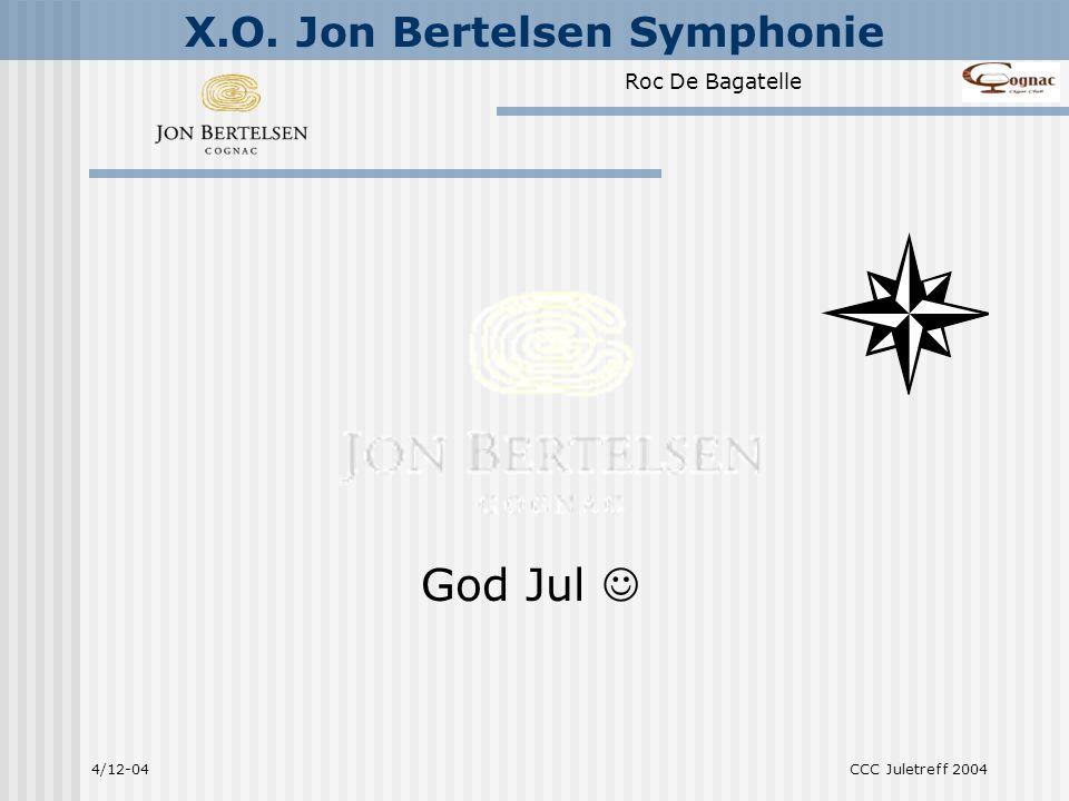 Roc De Bagatelle X.O. Jon Bertelsen Symphonie 4/12-04CCC Juletreff 2004 God Jul 