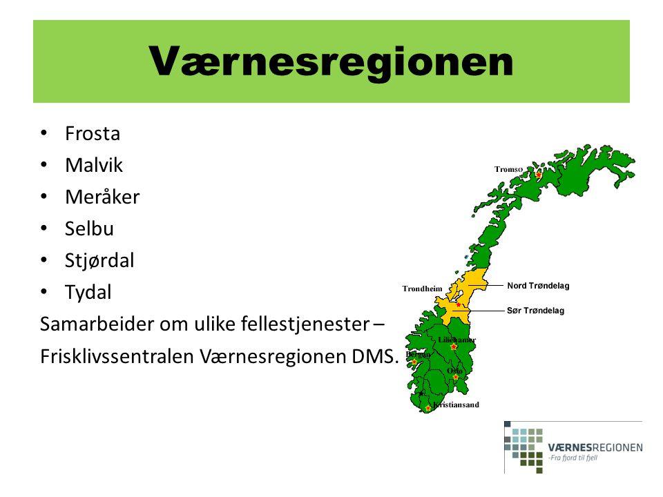 Værnesregionen • Frosta • Malvik • Meråker • Selbu • Stjørdal • Tydal Samarbeider om ulike fellestjenester – Frisklivssentralen Værnesregionen DMS.
