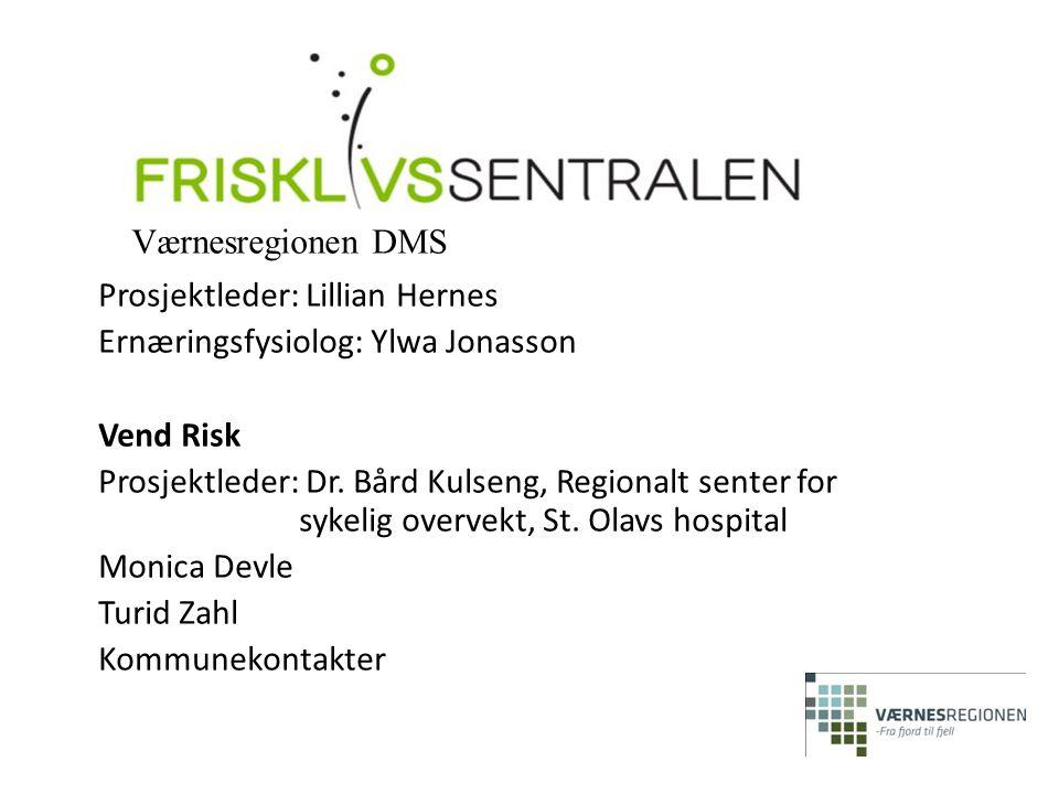 Prosjektleder: Lillian Hernes Ernæringsfysiolog: Ylwa Jonasson Vend Risk Prosjektleder: Dr. Bård Kulseng, Regionalt senter for sykelig overvekt, St. O