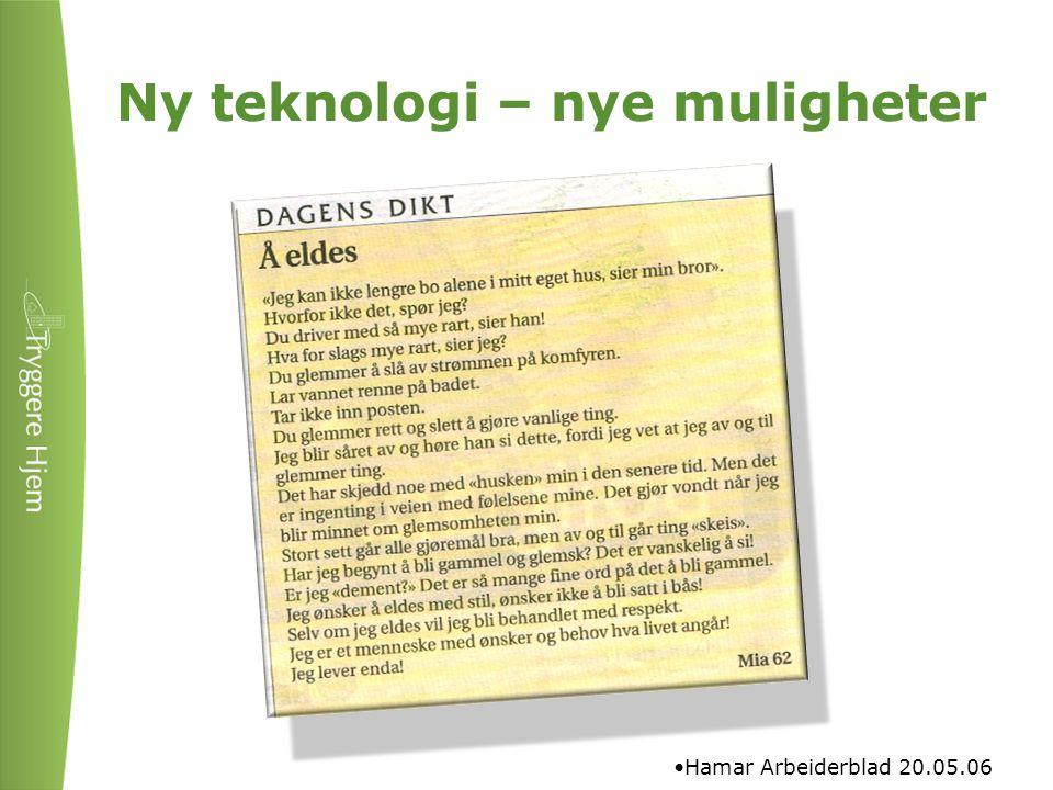 Ny teknologi – nye muligheter •Hamar Arbeiderblad 20.05.06