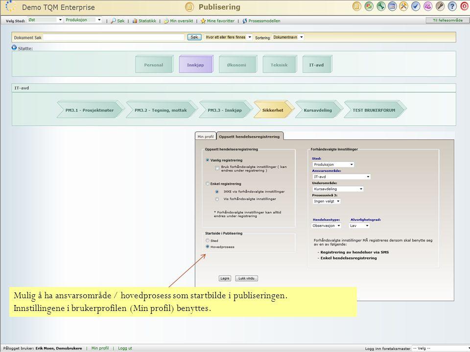 Mulig å ha ansvarsområde / hovedprosess som startbilde i publiseringen. Innstillingene i brukerprofilen (Min profil) benyttes.