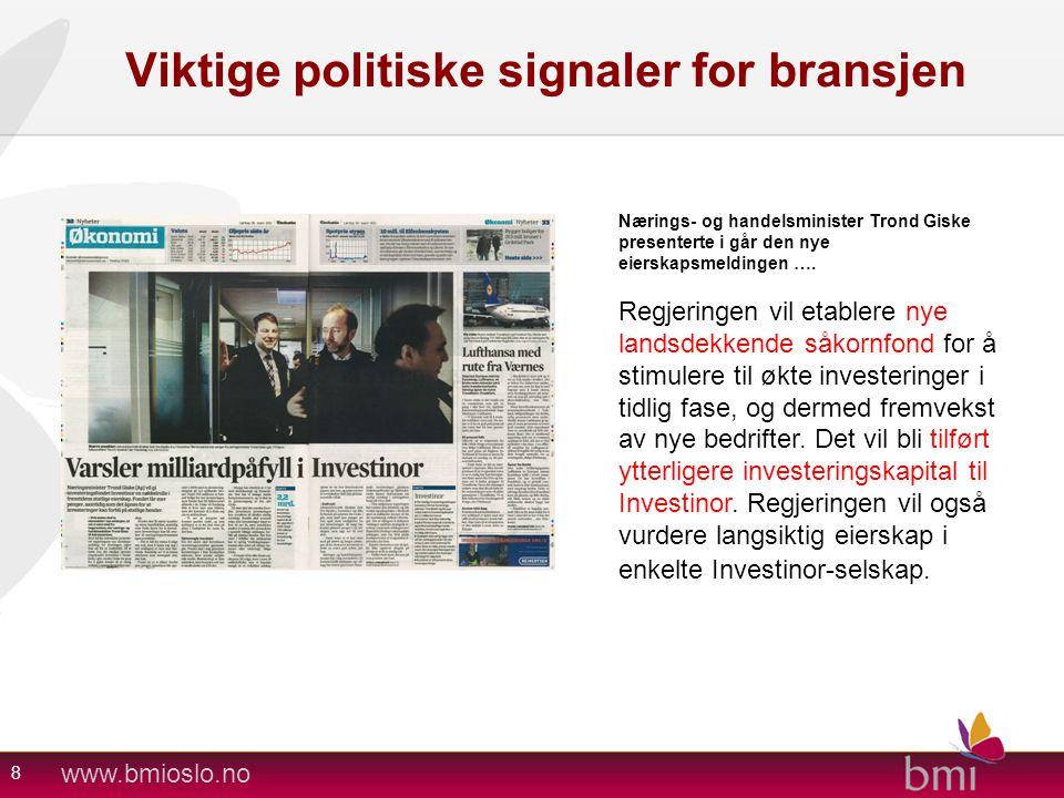 www.bmioslo.no Viktige politiske signaler for bransjen 8 Nærings- og handelsminister Trond Giske presenterte i går den nye eierskapsmeldingen …. Regje