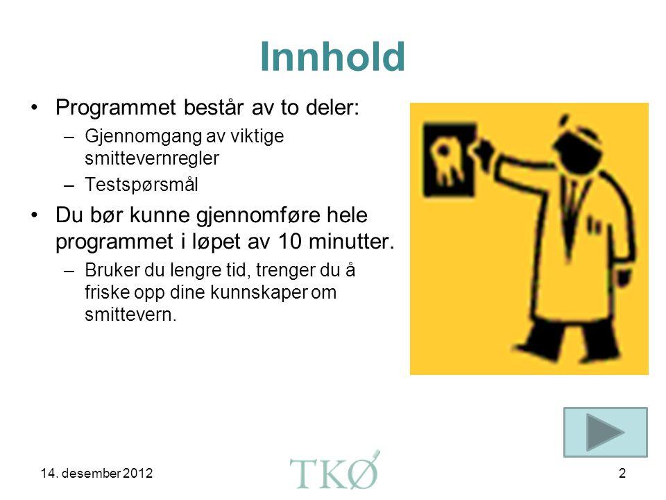 Testprogram - Hvordan gjennomfører du smittevern på tannklinikken? Utarbeidet av: TKØ Dato: 14. desember 2012