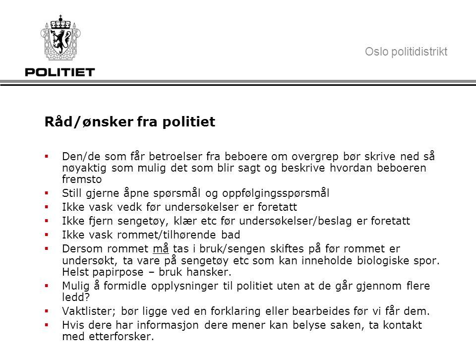 Oslo politidistrikt Hovedbudskap  Ring oss for råd og diskusjon.