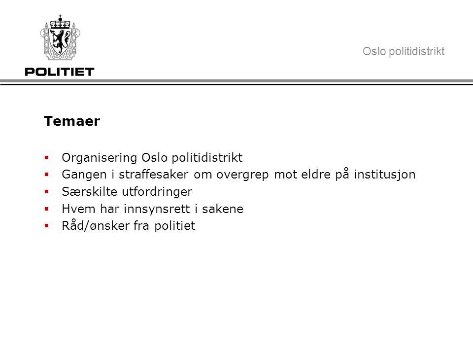Oslo politidistrikt Organisering  Egen seksjon for Volds- og sedelighetsforbrytelser  Etterforsker de alvorligste voldsforbrytelsene, dvs i hovedsak drap og drapsforsøk.