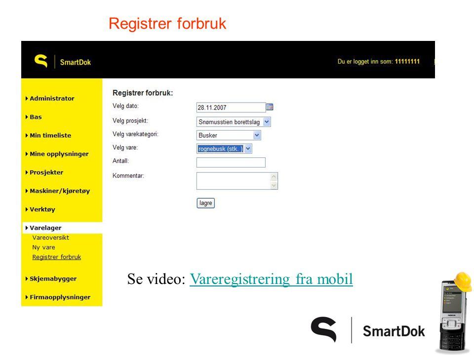 Registrer forbruk Se video: Vareregistrering fra mobilVareregistrering fra mobil