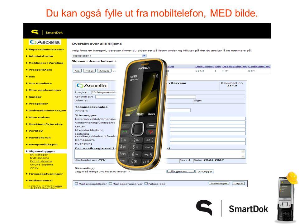 Du kan også fylle ut fra mobiltelefon, MED bilde.