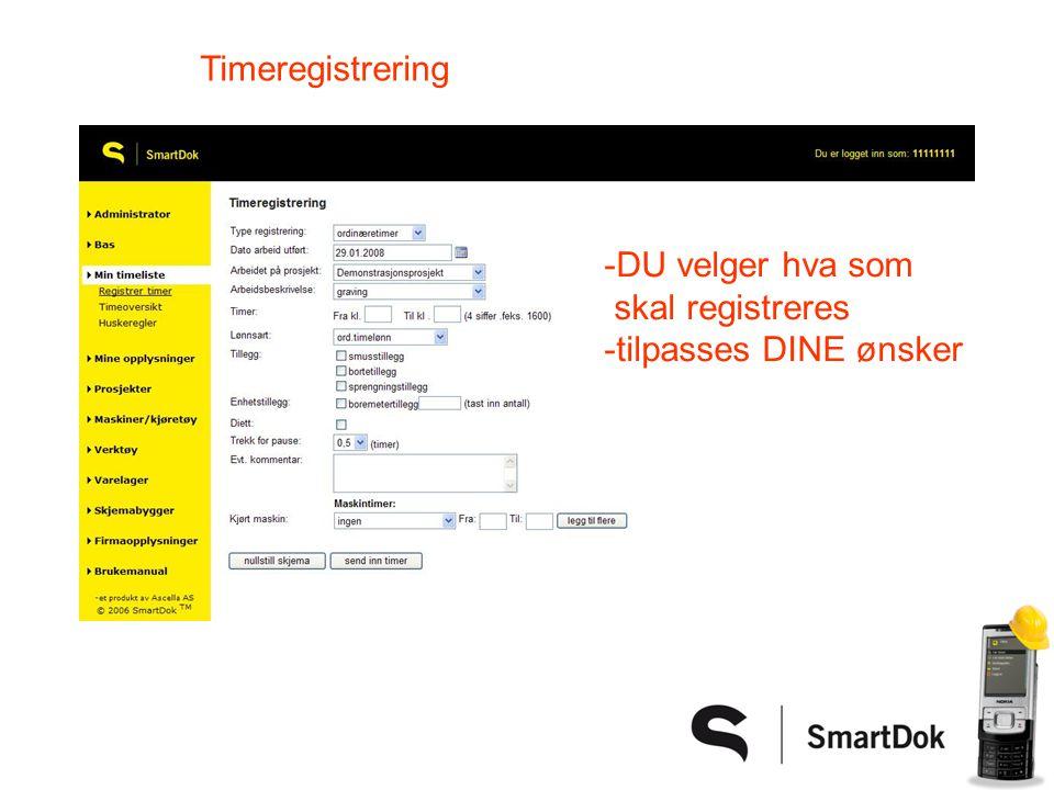 -DU velger hva som skal registreres -tilpasses DINE ønsker Timeregistrering