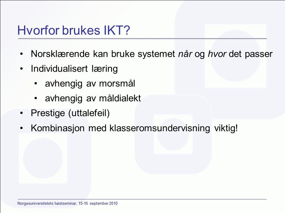 Norgesuniversitetets høstseminar, 15-16 september 2010 Hvorfor brukes IKT.