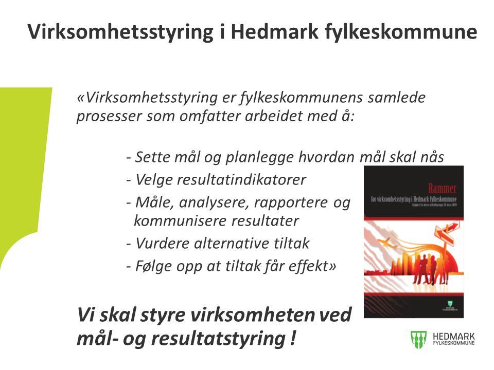 «Virksomhetsstyring er fylkeskommunens samlede prosesser som omfatter arbeidet med å: - Sette mål og planlegge hvordan mål skal nås - Velge resultatin