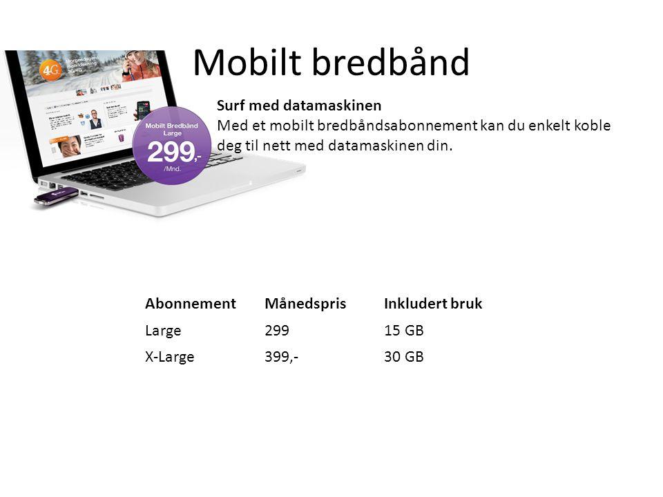 Mobilt bredbånd Surf med datamaskinen Med et mobilt bredbåndsabonnement kan du enkelt koble deg til nett med datamaskinen din.
