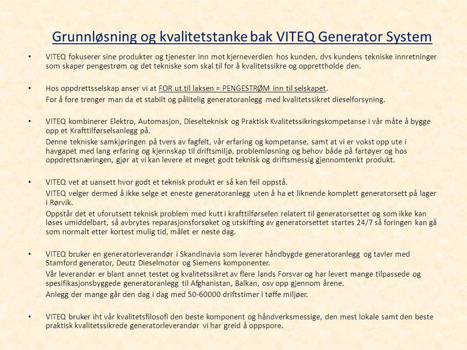 Grunnløsning og kvalitetstanke bak VITEQ Generator System • VITEQ fokuserer sine produkter og tjenester inn mot kjerneverdien hos kunden, dvs kundens