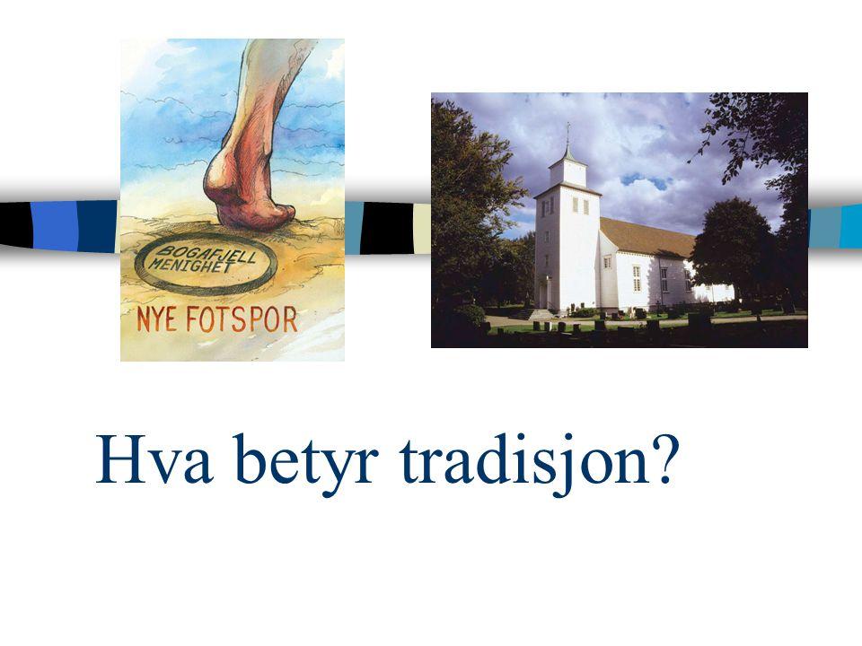 Hva betyr tradisjon?