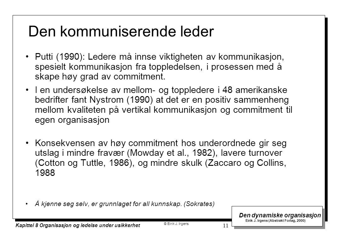 © Eirik J. Irgens Den dynamiske organisasjon Eirik J. Irgens (Abstrakt Forlag, 2000) Kapittel 8 Organisasjon og ledelse under usikkerhet 11 Den kommun