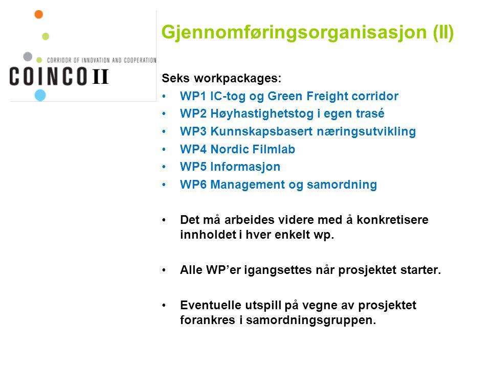 Gjennomføringsorganisasjon (II) Seks workpackages: •WP1 IC-tog og Green Freight corridor •WP2 Høyhastighetstog i egen trasé •WP3 Kunnskapsbasert næringsutvikling •WP4 Nordic Filmlab •WP5 Informasjon •WP6 Management og samordning •Det må arbeides videre med å konkretisere innholdet i hver enkelt wp.