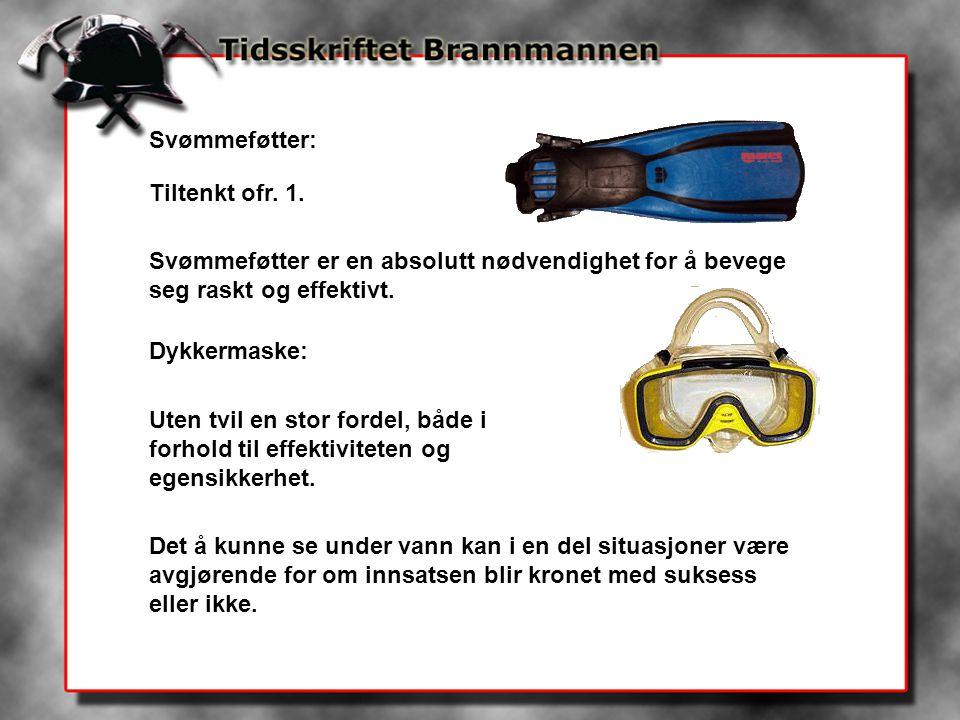 Svømmeføtter: Tiltenkt ofr. 1. Svømmeføtter er en absolutt nødvendighet for å bevege seg raskt og effektivt. Dykkermaske: Uten tvil en stor fordel, bå