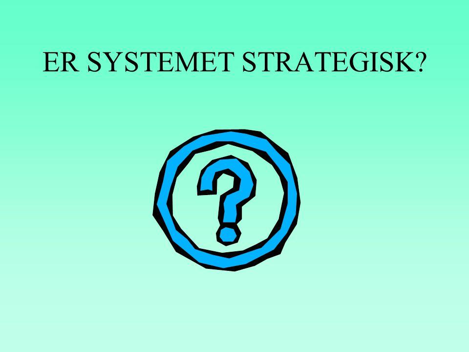 ER SYSTEMET STRATEGISK?
