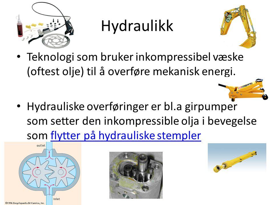 Hydraulikk • Teknologi som bruker inkompressibel væske (oftest olje) til å overføre mekanisk energi. • Hydrauliske overføringer er bl.a girpumper som