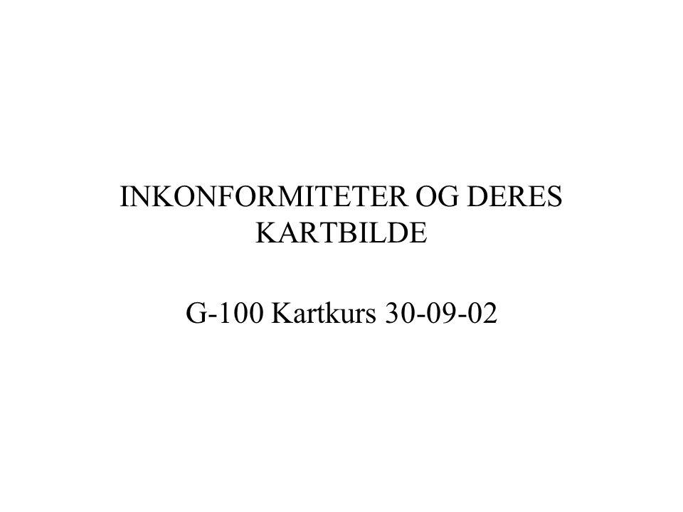 INKONFORMITETER OG DERES KARTBILDE G-100 Kartkurs 30-09-02