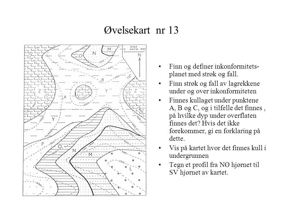 Øvelsekart nr 13 •Finn og definer inkonformitets- planet med strøk og fall. •Finn strøk og fall av lagrekkene under og over inkonformiteten •Finnes ku