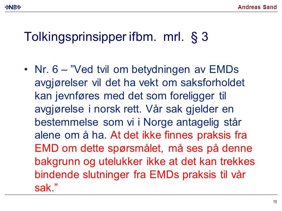 """Andreas Sand Tolkingsprinsipper ifbm. mrl. § 3 •Nr. 6 – """"Ved tvil om betydningen av EMDs avgjørelser vil det ha vekt om saksforholdet kan jevnføres me"""