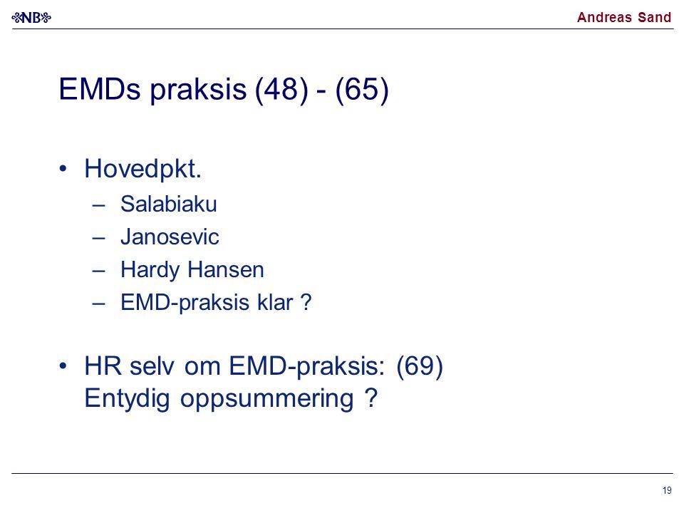 Andreas Sand 19 EMDs praksis (48) - (65) •Hovedpkt. – Salabiaku – Janosevic – Hardy Hansen – EMD-praksis klar ? •HR selv om EMD-praksis: (69) Entydig