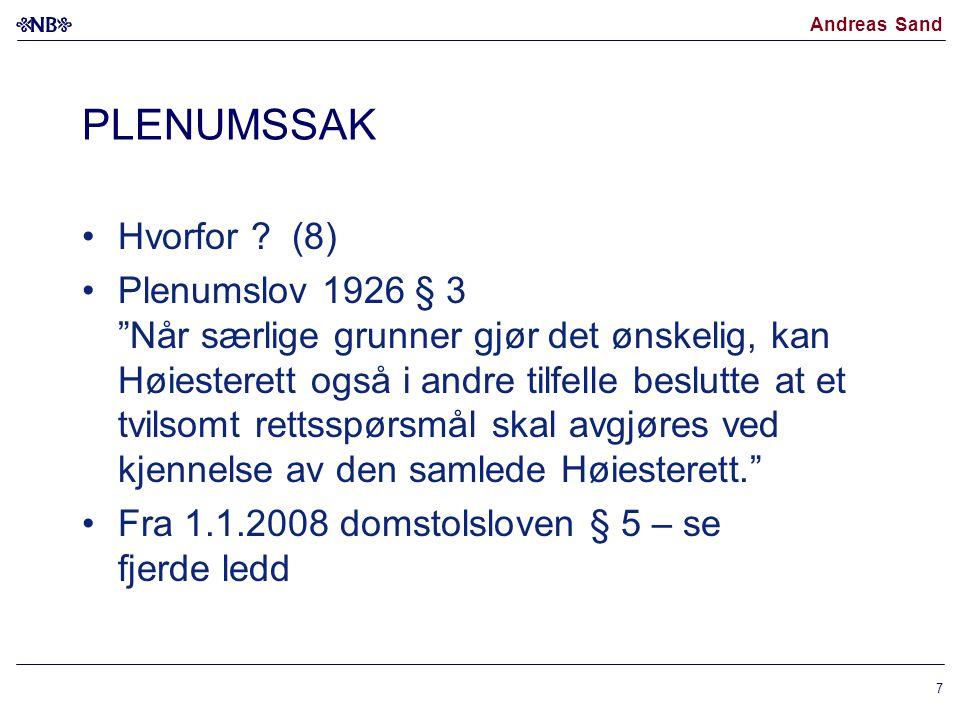 """Andreas Sand PLENUMSSAK •Hvorfor ? (8) •Plenumslov 1926 § 3 """"Når særlige grunner gjør det ønskelig, kan Høiesterett også i andre tilfelle beslutte at"""