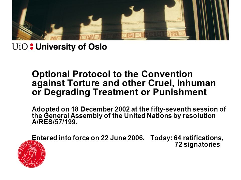 Optional Protocol to the Convention against Torture and other Cruel, Inhuman or Degrading Treatment or Punishment Adopted on 18 December 2002 at the f