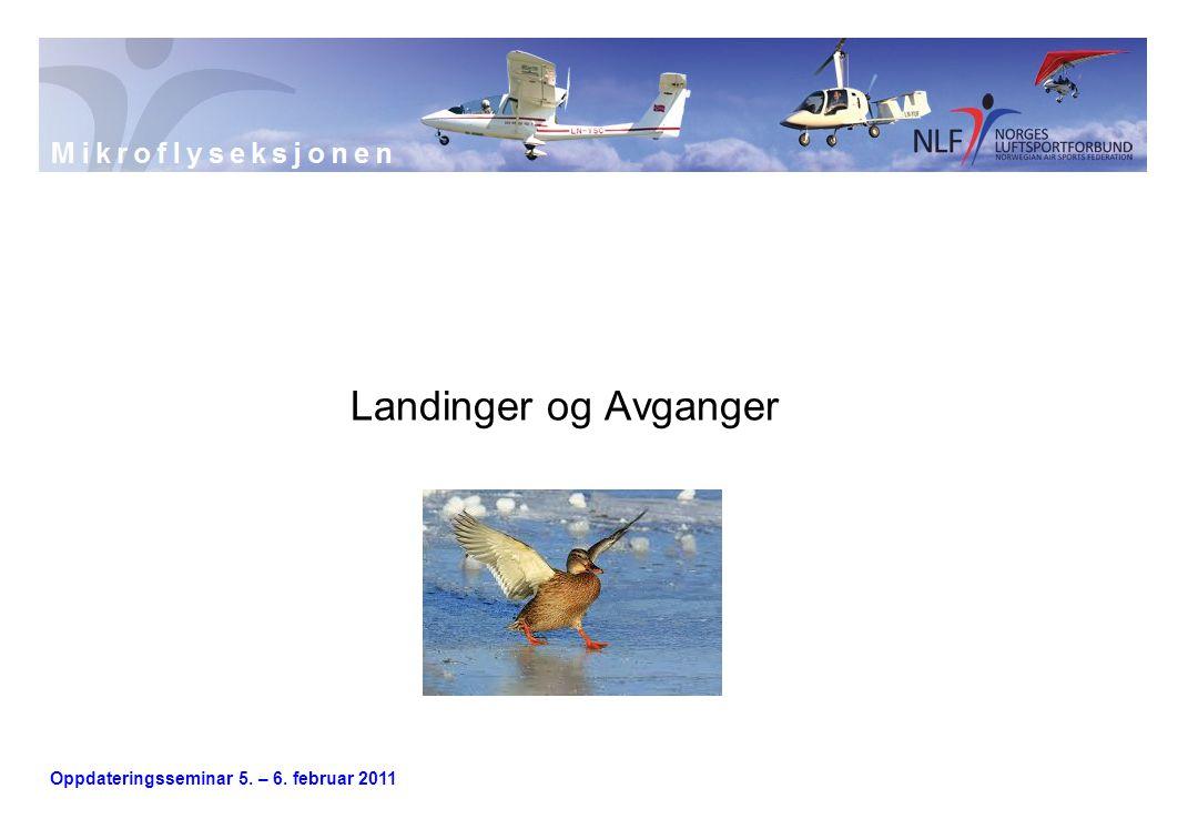 Oppdateringsseminar 5. – 6. februar 2011 Landinger og Avganger