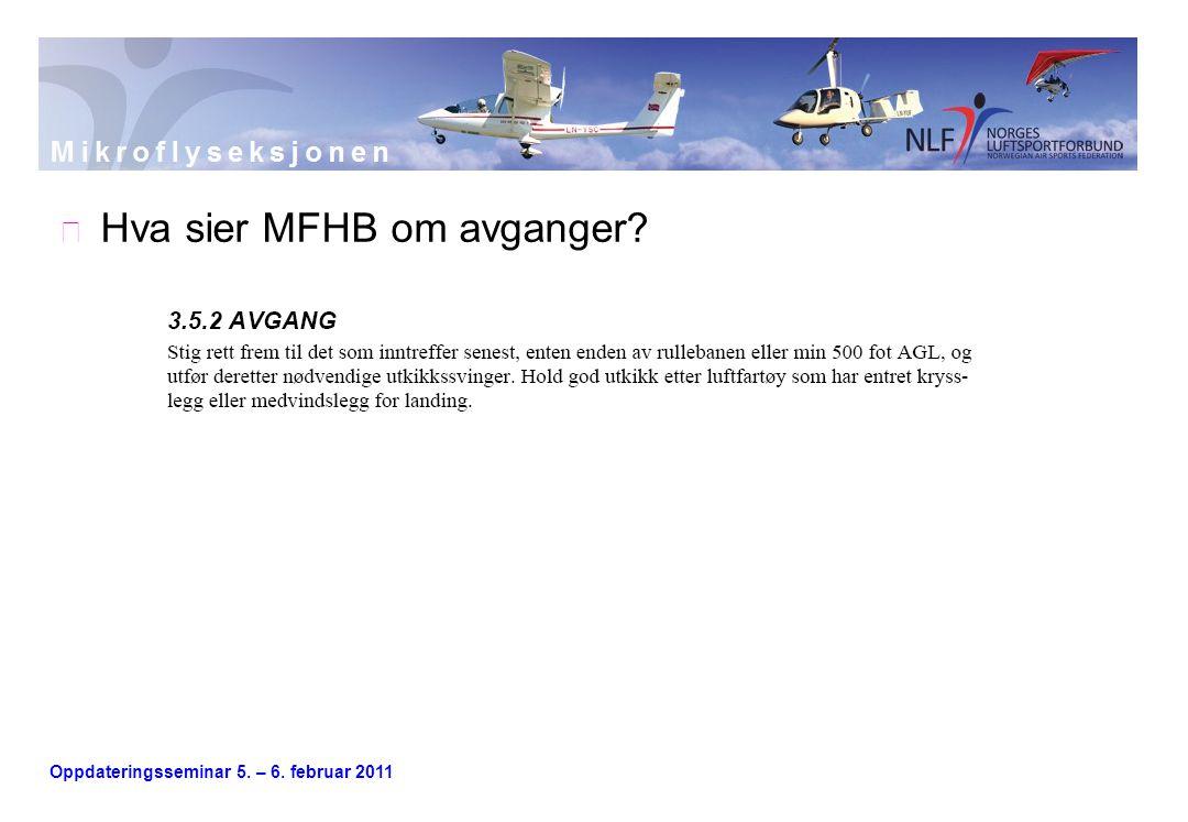Oppdateringsseminar 5. – 6. februar 2011  Hva sier MFHB om avganger?