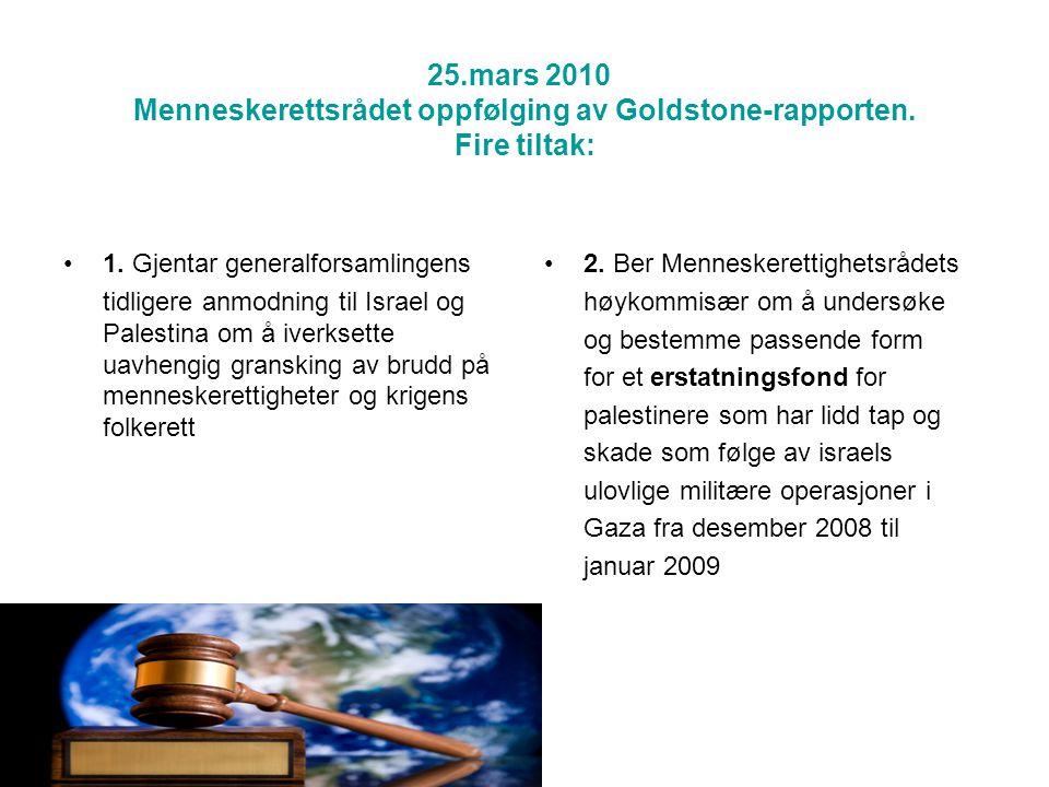 25.mars 2010 Menneskerettsrådet oppfølging av Goldstone-rapporten.
