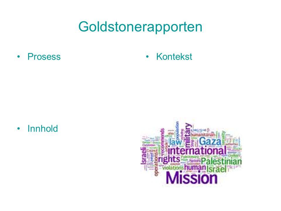Goldstonerapporten •Prosess•Kontekst •Innhold