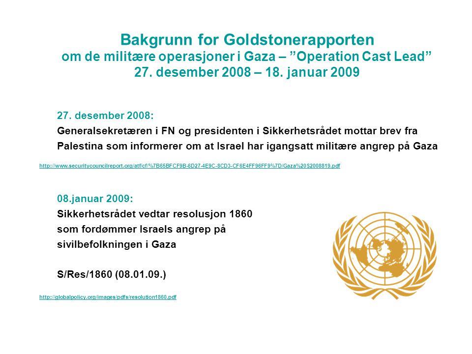 Bakgrunn for Goldstonerapporten om de militære operasjoner i Gaza – Operation Cast Lead 27.
