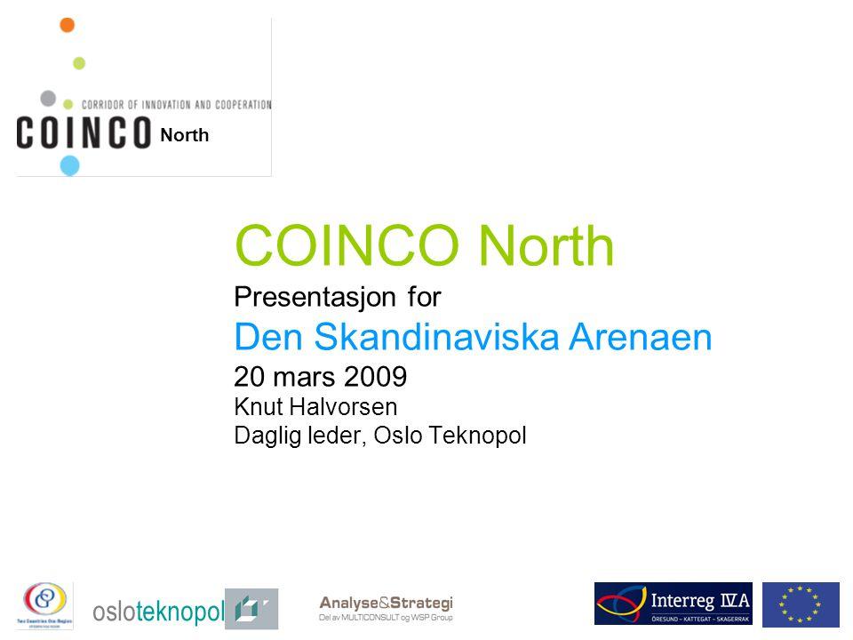 Bakgrunn for prosjektet •COINCO prosjektet, initiert av Den Skandinaviske Arena, avsluttet i 2007.