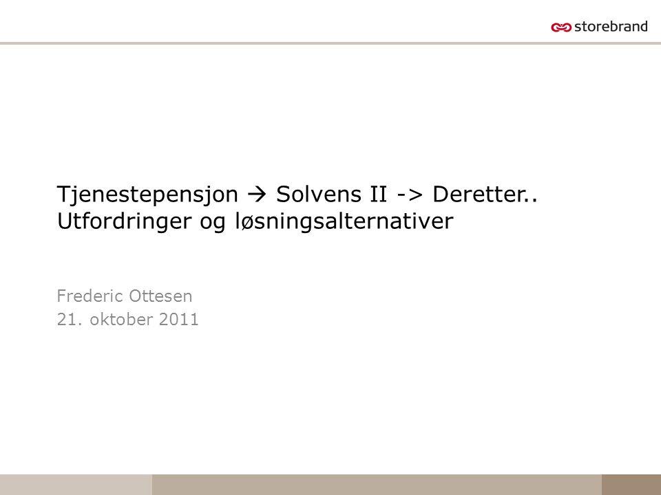 Tjenestepensjon  Solvens II -> Deretter..